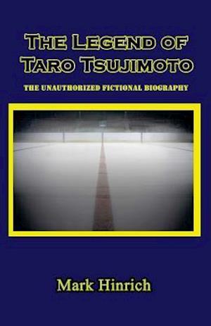 Bog, paperback The Legend of Taro Tsujimoto af Mark Hinrich