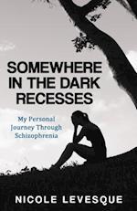 Somewhere in the Dark Recesses