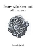 Poetry, Aphorisms, and Affirmations