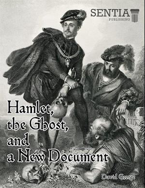Hamlet, the Ghost, and a New Document (George) af David George