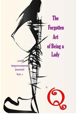 Bog, paperback The Forgotten Art of Being a Lady af Monique Bowden Guice