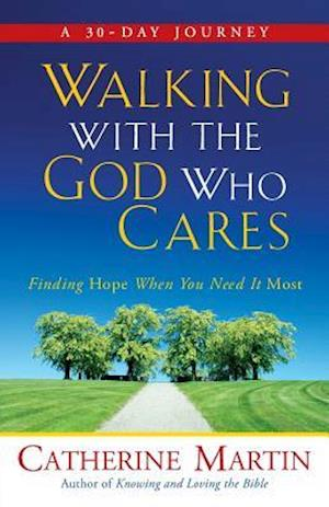 Bog, paperback Walking with the God Who Cares af Catherine Martin