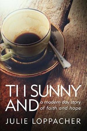 Bog, paperback Ti I Sunny and af Julie Loppacher