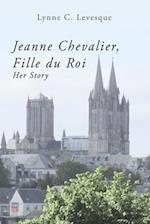 Jeanne Chevalier, Fille Du Roi