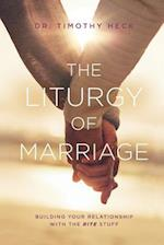 The Liturgy of Marriage
