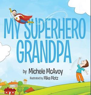 Bog, hardback My Superhero Grandpa af McAvoy Michele