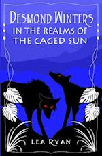 Desmond Winters in the Realms of the Caged Sun af Lea Ryan
