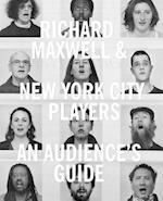 Richard Maxwell and New York City Players