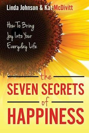 Bog, paperback The 7 Secrets of Happiness af Kat McDivitt, Linda Johnson