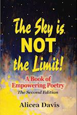 The Sky Is Not the Limit!