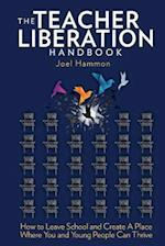 The Teacher Liberation Handbook