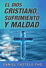 El Dios Cristiano, Sufrimiento y Maldad