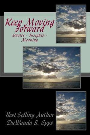 Bog, paperback Keep Moving Forward af Duwanda S. Epps