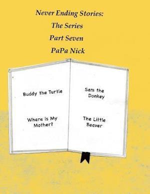 Bog, paperback Never Ending Stories Part 7 af Papa Nick