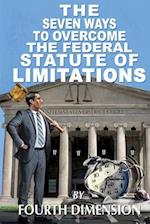 The Seven Ways to Overcome the Federal Statute of Limitations