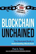Blockchain Unchained: The Illustrated Guide to Understanding Blockchain
