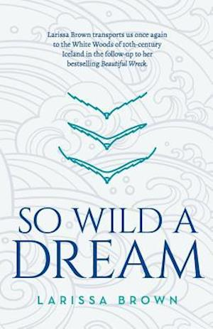 Bog, hæftet So Wild A Dream af Brown Larissa