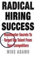 Radical Hiring Success