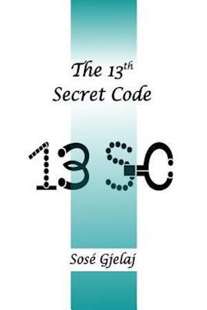 Bog, paperback The 13th Secret Code af Sose Gjelaj
