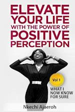 Elevate Your Life with the Power of Positive Perception