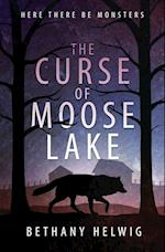 The Curse of Moose Lake af Bethany Helwig