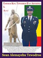 Atse Tewodros Is Alive! The Biography Life & Times