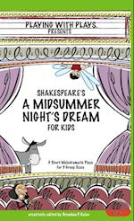 Shakespeare's a Midsummer Night's Dream for Kids (Playing with Plays)