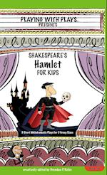 Shakespeare's Hamlet for Kids (Playing with Plays)