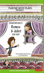 Shakespeare's Romeo & Juliet for Kids (Playing with Plays)