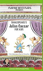 Shakespeare's Julius Caeser for Kids (Playing with Plays)
