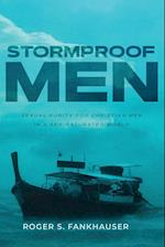 Stormproof Men: Sexual Purity for Christian Men in a Sex-Saturated World