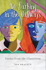 NO MORE BARKING IN THE HALLWAYS: Poems from the Classroom