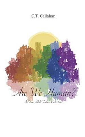 Are We Human?: A Circa Adult Fiction Collection