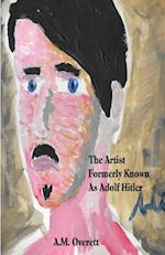 The Artist Formerly Known as Adolf Hitler