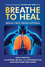 Breathe To Heal: Break Free From Asthma af A.E. Novozhilov, Sasha Yakovleva, K.P. Buteyko