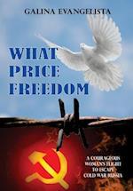 What Price Freedom af Galina Evangelista