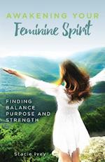 Awakening Your Feminine Spirit