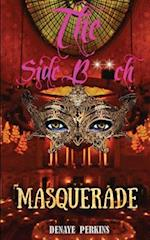 The Side B**ch Masquerade