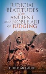 Judicial Beatitudes of the Ancient and Noble Art of Judging