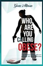 Who Are You Calling Obese?