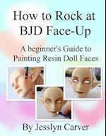 How to Rock at Bjd Face-Ups