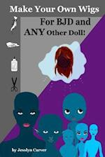 Make Your Own Wigs for Bjd and Any Other Doll