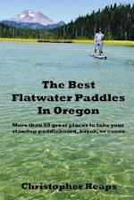 The Best Flatwater Paddles in Oregon
