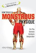 How to Build a Monstrous Physique