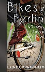 Bikes of Berlin (Travel Photo Art, nr. 1)