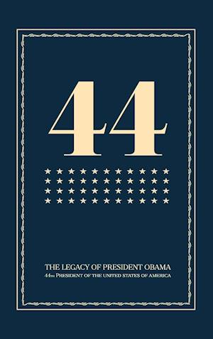 Bog, hardback 44: The Legacy of President Obama af President Obama Book
