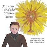 Francisco and the Hidden Jesus (Shepherd Children of Fatima, nr. 2)