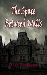 The Space Between Walls