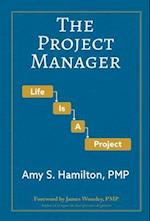 The Project Manager: Life is a Project