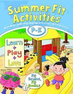 Summer Fit Activities, Preschool to Kindergarten Grade (Summer Fit Activities)